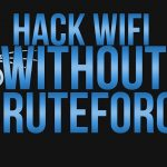 How to hack WiFi without Bruteforce
