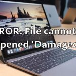 FIXED ERROR: File cannot be opened being DAMAGED MAC