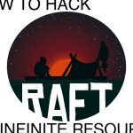 HOW TO HACK RAFT INFINITE RESOURCES