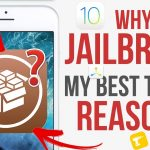 Why Jailbreak ? My TOP 10 Reasons to Jailbreak Right Now