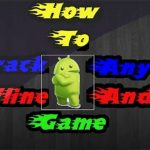 Hackcrack any Android game without root