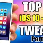 TOP 10 iOS 10 – 10.2 Jailbreak Tweaks – Part 3