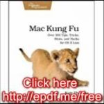 Download Mac Kung Fu Over 300 Tips, Tricks, Hints, and Hacks for