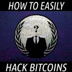 HOW TO EASILY HACK BITCOINS