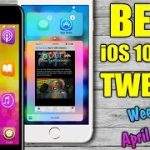 BEST iOS 10 – 10.2 Jailbreak Tweaks – Week 1 April 2017