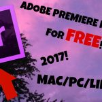 HOW TO GET PREMIERE PRO FOR FREE 2017 (MACPCLINUX) WORKING
