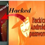 How to HackCrack passwordpattern or security of any android