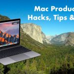 Mac Productivity Hacks, Tips and Tricks