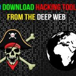 How To Download Hacking Tools Free From The Deep Web