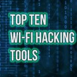 Top 10 Popular Wi-Fi Hacking tools (Download links)