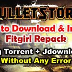 How to Download Install BulletStorm Fitgirl Repack Using