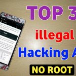TOP 3 illegal Hacking Apps for Android – Rooted Non Rooted