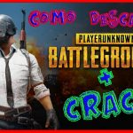 como instalar el crack de Player Unknows battlegrounds Julio 2017