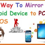 Best Way To Mirror Your Android Screen To PC and Mac OS