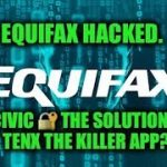 Equifax Hacked, Is Civic🔑 the Solution? TenX The Killer App?