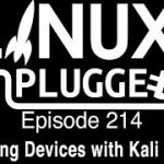 Hacking Devices with Kali Linux LINUX Unplugged 214