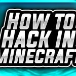 How To Hack In Minecraft – Tutorial by HackerX