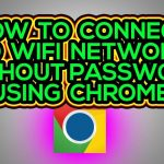 How to hack Wifi using Chromeusing Anonymous App