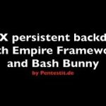 OSX persistent Backdoor with Empire Framework and Bash Bunny