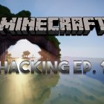 LEL Minecraft Hacking for Fun Ep.1