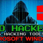 Top 5 Powerful Hacking Tools for Microsoft Windows 10, 8, 7