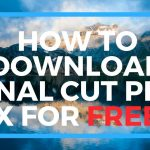 HOW TO GET FINAL CUT PRO X FOR FREE High Sierra OS Full