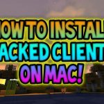 How to install Minecraft Hacked Clients on Mac 1.7-1.12