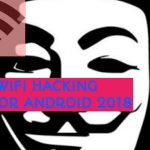 TOP 5 WIFI HACKING APPS FOR ANDROID 2018