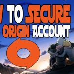 (Part-1) How To Secure Your Origin Account From Hack