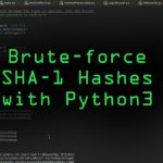 How to Use Beginner Python to Build an SHA1 Hash Brute-Forcer