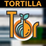 Tortilla – Securely Anonymously Route Your Traffic Through Tor