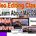 Video Editing Class2 About MacOS Sierra Useful Features