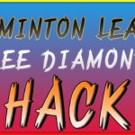 Badminton League Cheats – best and useful Hack for Free Diamonds