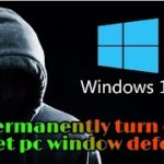 How to permanently turn off target pc window defender hindi