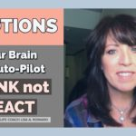Emotions on Auto-Pilot–You Are Not Crazy–Your Brain May be in