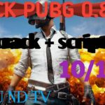 HACK PUBG 0.8.5 CRACK file zip 0.8.5 no ban 100