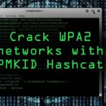 Crack WPA2 Networks with the New PMKID Hashcat Attack Tutorial