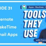 EP31🎙️ Evernote, MakeTime Book Email Apps Tools They Use