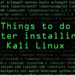 The Top 10 Things to Do After Installing Kali Linux on Your