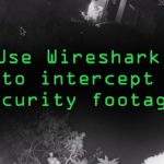 Intercept Images from a Security Camera Using Wireshark