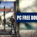 The Division 2 PC Download FREE Crack