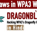 Dragonblood: New WiFi WPA3 Vulnerability Explain in Hindi