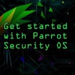 Get Started with Parrot Security OS on Your Computer Tutorial