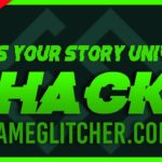 Series: Your Story Universe Hack – How To Get Free and Unlimited