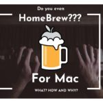 Homebrew for Mac: 2019 – Installation