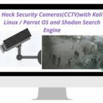 Hack Security Cameras(CCTV) with Kali linuxParrot OS and Shodan