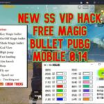 New SS Vip Cracked Hack Pubg mobile 0.14.5 Free Magic Bullet
