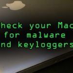 Check Your MacBook, iMac, or Mac for Malware Keyloggers