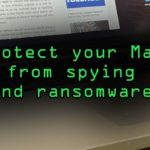 Protect Your New MacBook, iMac, or Mac from Spying Ransomware