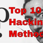 Top 10 Hacking Methods